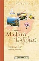 Der kleine Mallorca-Verfuehrer: Impressionen von der Insel der Buchten, Fincas und malerischen Bergdoerfer