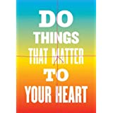Do Things That Matter to Your Heart Notebook Collection: Advice from My 80-Year-Old Self