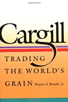 Cargill: Trading the World's Grain