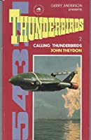 Thunderbirds: Calling Thunderbirds. J.Theydon No. 2