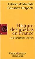 Histoire des medias en France de la Grande Guerre a nos jours