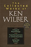 Collected Works of Ken Wilber, Volume 4 (Transformations of Consciousness)