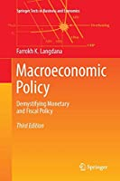 Macroeconomic Policy: Demystifying Monetary and Fiscal Policy (Springer Texts in Business and Economics)