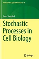 Stochastic Processes in Cell Biology (Interdisciplinary Applied Mathematics)