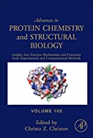 Insights into Enzyme Mechanisms and Functions from Experimental and Computational Methods, Volume 105 (Advances in Protein Chemistry and Structural Biology)
