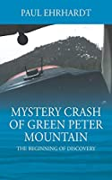 Mystery Crash of Green Peter Mountain: The Beginning of Discovery