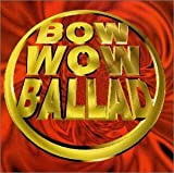 BOW WOW Ballad