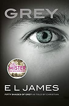 Grey: Fifty Shades of Grey as told by Christian by [James, E L]