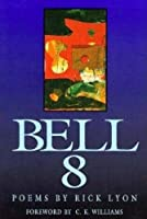 Bell 8: Poems (New Poets of America Series)