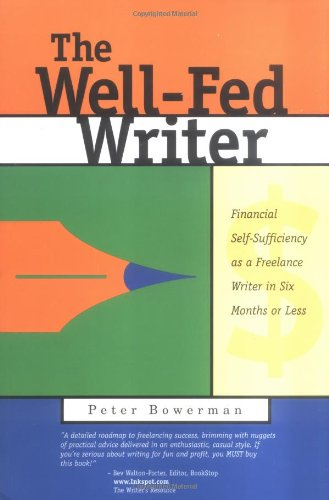 Download The Well-Fed Writer: Financial Self-Sufficiency As a Freelance Writer in Six Months or Less 0967059844