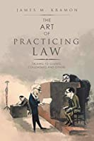 The Art of Practicing Law: Talking to Clients, Colleagues and Others