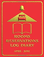 Rooms Reservations Log Diary: April - June: Book Rooms in your Hotel/Bed & Breakfast/Inn/Pub with this book: April - June (Large Book 2 of 4 quarterly's) Red Cover