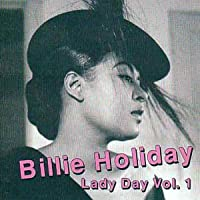 Lady Day Volume 1