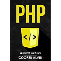 PHP: Learn PHP In 2 Hours And Start Programming Today! (English Edition)