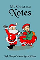 """My Christmas Notes: Special Christmas notebooks & journals edition: Notebook/Journal/Diary/Planner/Memory Notebook/Keepsake Book 