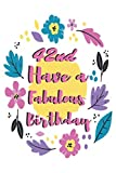 42nd Have a Fabulous Birthday: Birthday Fabulous Diary For Girls Lined Journal Notebook Will Help Writing - Birthday Diary Gifts Matte Finish Cover With 110 Pages 6 x 9 inches