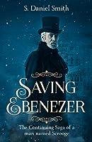 Saving Ebenezer: The Continuing Saga of a man named Scrooge