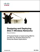 Designing and Deploying 802.11 Wireless Networks: A Practical Guide to Implementing 802.11n and 802.11ac Wireless Networks For Enterprise-Based Applications (2nd Edition) (Networking Technology)