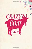 "Crazy Goat Lady: Blank Lined Journal Notebook, 6"" x 9"", Goat journal, Goat notebook, Ruled, Writing Book, Notebook for Goat lovers, Goat Day Gifts"