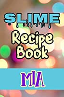 Slime Recipe Book Mia: Blank Slime Cookbook, Slime Organizing Recipe