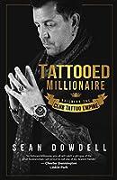 Tattooed Millionaire: Building the Club Tattoo Empire
