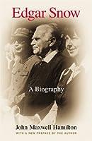 Edgar Snow: A Biography