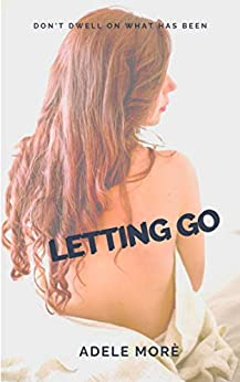 Letting Go: Erotic Short Story by [Morè, Adele]