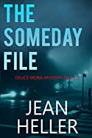 The Someday File (Deuce Mora)