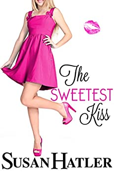 The Sweetest Kiss (Kissed by the Bay Book 4) by [Hatler, Susan]