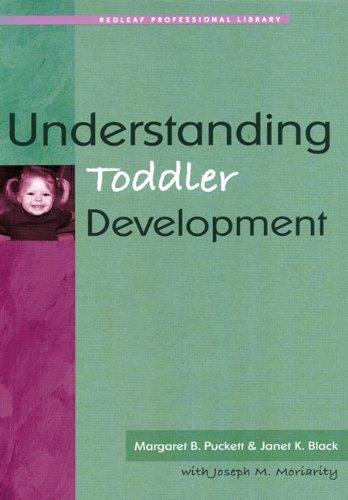 Download Understanding Toddler Development (Redleaf Professional Library) 1933653027