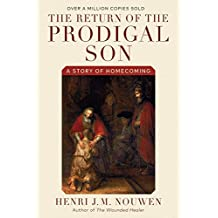 Return Of The Prodigal Son: A Story of Homecoming