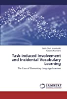 Task-induced Involvement and Incidental Vocabulary Learning: The Case of Elementary Language Learners