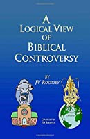 A Logical View of Biblical Controversy
