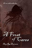 A Frost of Cares: A Winter Ghost Story