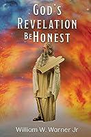 God's Revelation Be Honest