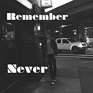 Remember Never