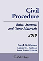 Civil Procedure: Rules, Statutes, and Other Materials 2019 Supplement (Supplements)