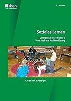 Soziales Lernen - Gruppenspiele Indoor 3: Vom Spass zur Problemloesung