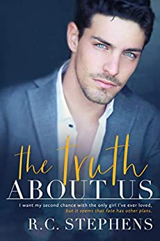 The Truth About Us (A Second Chance Romance) by [Stephens, R.C.]