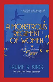 A Monstrous Regiment of Women: A puzzling mystery for Mary Russell and Sherlock Holmes (A Mary Russell & S