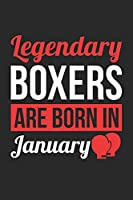 Boxing Notebook - Legendary Boxers Are Born In January Journal - Birthday Gift for Boxer Diary: Medium College-Ruled Journey Diary, 110 page, Lined, 6x9 (15.2 x 22.9 cm)