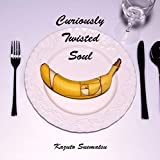 Curiously Twisted Soul/末松一人