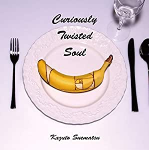 Curiously Twisted Soul