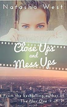 Close Ups and Mess Ups by [West, Natasha]