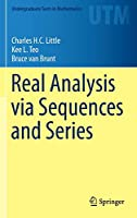 Real Analysis via Sequences and Series (Undergraduate Texts in Mathematics)