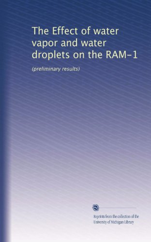 The Effect of water vapor and water droplets on the RAM-1: (preliminary results)