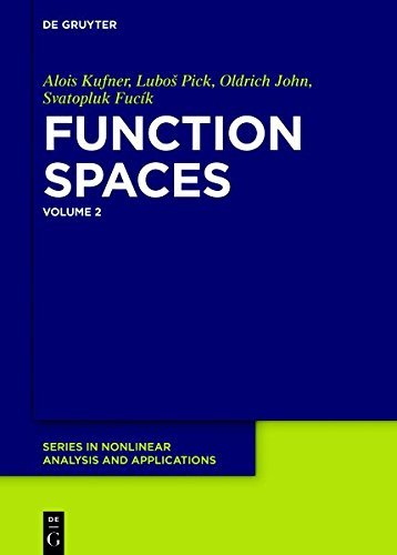 Function Spaces, 2: Volume 2 (De Gruyter Series in Nonlinear Analysis and Applications)