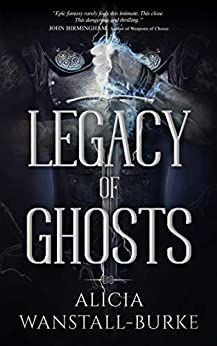 Legacy of Ghosts (The Coraidic Sagas Book 2) by [Wanstall-Burke, Alicia]