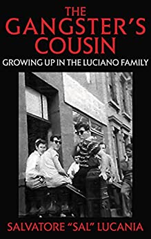 [Lucania, Salvatore]のTHE GANGSTER'S COUSIN: Growing Up In The Luciano Family (English Edition)