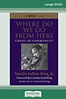 Where Do We Go from Here: Chaos or Community? (16pt Large Print Edition)